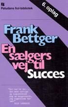 En sælgers vej til succes af Frank Bettger
