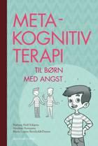 Metakognitiv terapi til børn med angst af Barbara Hoff Esbjørn, Marie Louise Reinholdt Dunne og Nicoline Normann