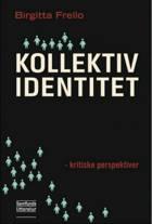Kollektiv identitet - kritiske perspektiver af Birgitta Frello