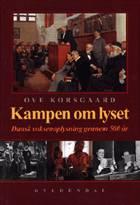 Kampen om lyset af Ove Korsgaard