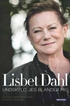 Lisbet Dahl af Lisbet Dahl, Rikke Rottensten, Jakob Steen Olsen og Lisbet Dahl fortalt til Jakob Steen Olsen