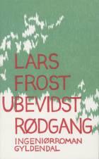 Ubevidst rødgang af Lars Frost