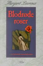 Blodrøde roser af Margaret Lawrence