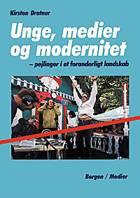 Unge, medier og modernitet af Kirsten Drotner