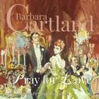 Pray For Love - The Pink Collection 67 af Barbara Cartland