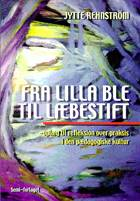 Fra lilla ble til læbestift af Jytte Rehnström