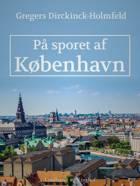 På sporet af København af Gregers Dirckinck-Holmfeld