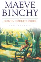 Dublin fortællinger af Maeve Binchy