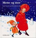 Mette og mor af Lene Fauerby