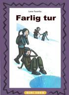 Farlig tur af Lene Fauerby