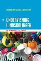 Undervisning i indskolingen af Stig Broström, Ulla Holm og Jette Schytte