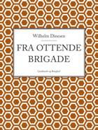 Fra ottende brigade af Wilhelm Dinesen