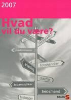 Hvad vil du være? af Annette Johansen, Helle Redtz Funder, Ole Beckman, Siri Maria Ljungberg, Marina Friis Gazaleh og Søren Rehfeld m.fl.