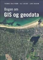 Bogen om gis og geodata af Thomas Balstrøm, Ole Jacobi og Lars Bodum