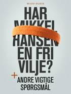 Har Mikkel Hansen en fri vilje? af Mads Olrik