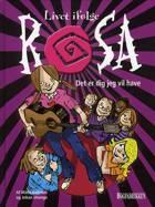 Livet ifølge Rosa - det er dig jeg vil have af Måns Gahrton og Johan Unenge