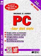 PC - lær det selv af Michael B. Karbo