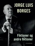 Fiktioner og andre fiktioner af Jorge Luis Borges