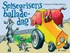 Spisegrisens balladedag af Suzanne Ulrikka Pedersen