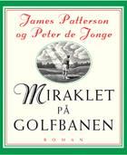 Miraklet på golfbanen af James Patterson og Peter de Jonge