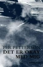 Det er okay med mig af Per Petterson