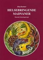 Helsebringende madvaner af Jörg Kastner
