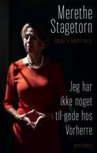 Jeg har ikke noget til gode hos Vorherre af Merethe Stagetorn, Birgitte Wulff og Merethe Stagetorn med Birgitte Wulff