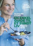 Alkaline living af Maiken Buchwald, Bettinna Laxholm Delfs, Maiken Buchwald Christensen og Bettinna Delfs