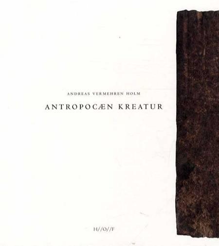 Antropocæn kreatur af Andreas Vermehren Holm
