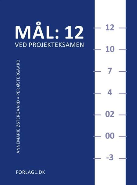 Mål: 12 ved projekteksamen af Per Østergaard og Annemarie Østergaard