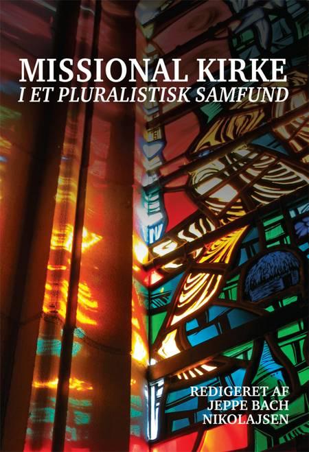 Missional kirke i et plualistisk samfund af Jeppe Bach Nikolajsen