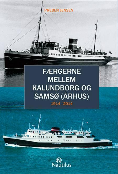 Færgerne mellem Kalundborg og Samsø (Århus) af Preben Jensen