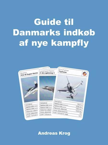 Guide til Danmarks indkøb af nye kampfly af Andreas Krog