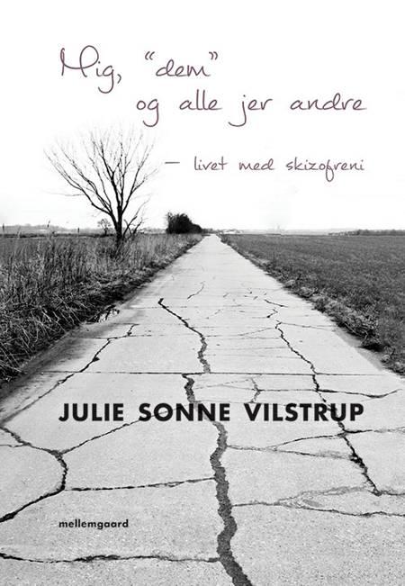 Mig, dem og alle jer andre af Julie Sonne Vilstrup