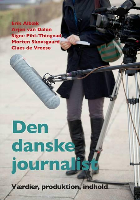 Den danske journalist af Erik Albæk, Signe Pihl-Thingvad og Arjen van Dalen m.fl.