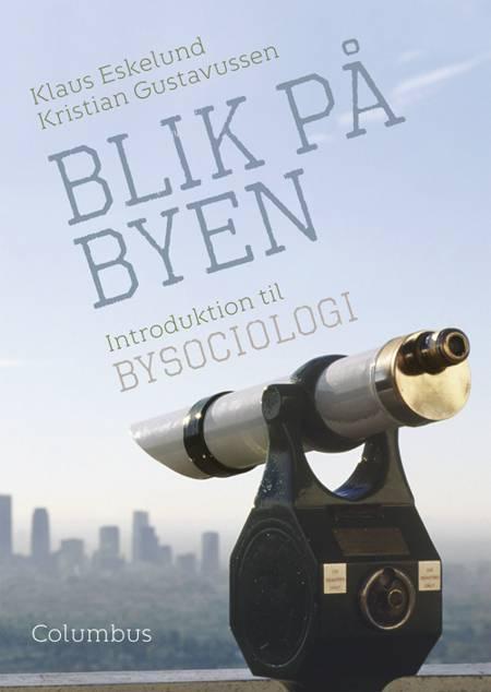 Blik på byen af Klaus Eskelund og Kristian Gustavussen