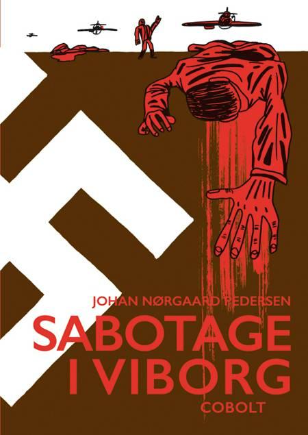 Sabotage i Viborg af Johan Nørgaard Pedersen