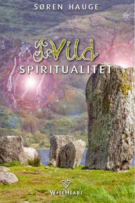 Vild spiritualitet af Søren Hauge