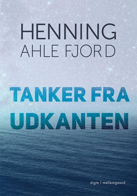 Tanker fra udkanten af Henning Ahle Fjord