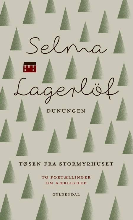 Dunungen og Tøsen fra Stormyrhuset af Selma Lagerlöf