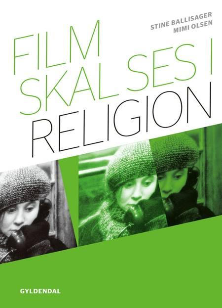 Film skal ses i religion af Mimi Olsen og Stine Ballisager
