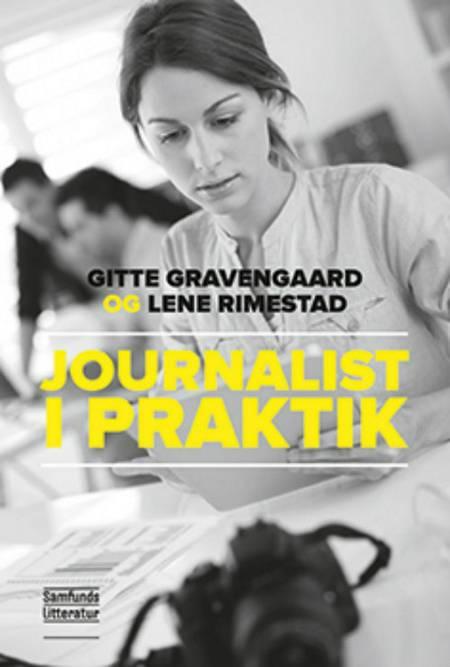 Journalist i praktik af Lene Rimestad og Gitte Gravengaard