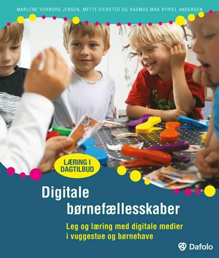 Digitale børnefællesskaber af Rasmus Max Byriel Andersen, Mette Eiersted, Marlene Vorborg Jensen og Mette Eiersted og Rasmus Max Byriel Andersen