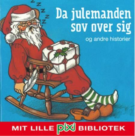 Da julemanden sov over sig og andre historier af Heidi Bruhn og Per Flyndersø