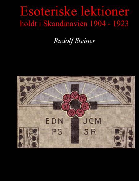 Esoteriske lektioner holdt i Skandinavien 1904 - 1923 af Rudolf Steiner