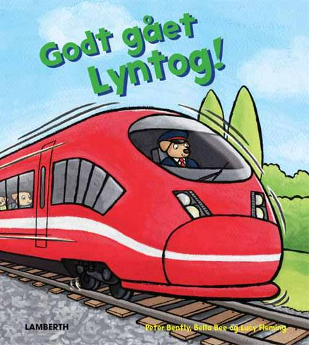 Godt gået Lyntog! af Peter Bently