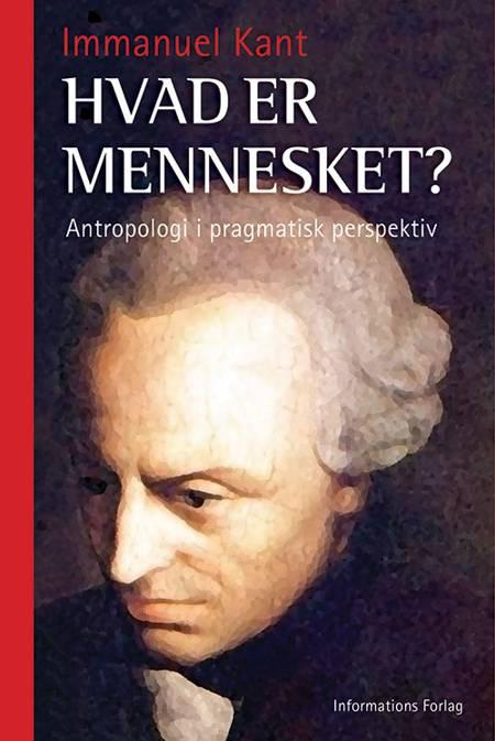 Hvad er mennesket? af Immanuel Kant