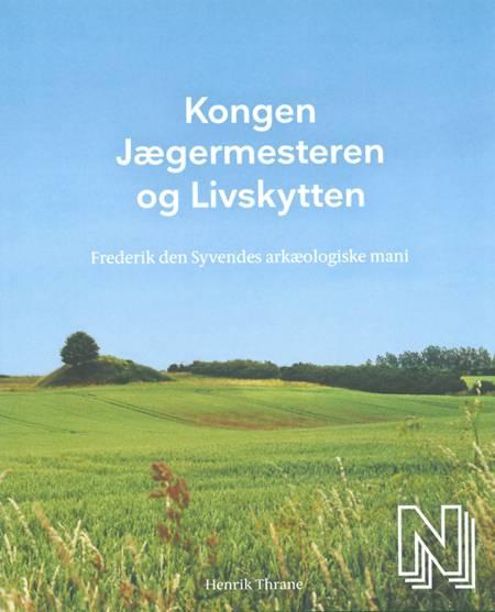 Kongen, jægermesteren og livskytten af Henrik Thrane og Birgitte Holten
