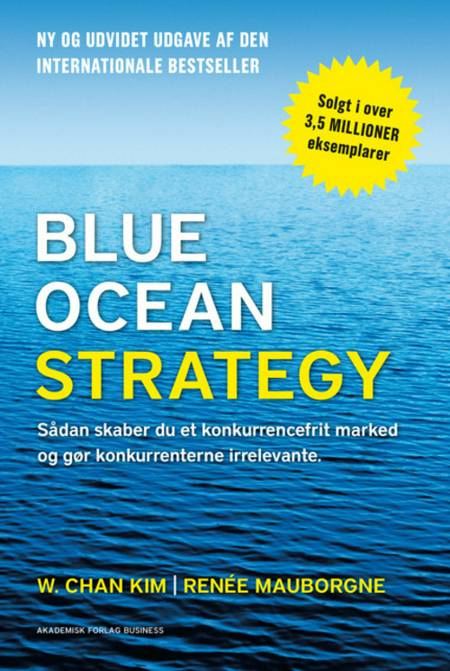 Blue ocean strategy af Renée Mauborgne og W. Chan Kim