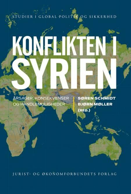 Konflikten i Syrien af Lars Erslev Andersen, Bjørn Møller, Søren Schmidt, Lars Cramer-Larsen og Thomas Vladimir Brønd m.fl.